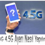 Android Telefonlarda 3G 4.5G Ayarı Nasıl Yapılır?