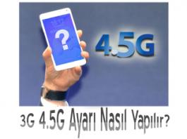 3G 4.5G Ayarı Nasıl Yapılır?