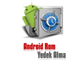 Android Rom Yedeği Alma