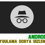 Android Dosya Fotoğraf Uygulama Gizleme Nasıl Yapılır?