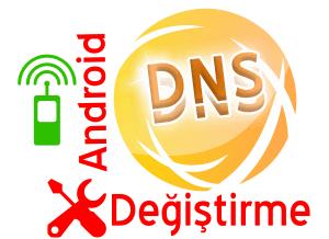 Android Dns Adresi Değiştirme Nasıl Yapılır?